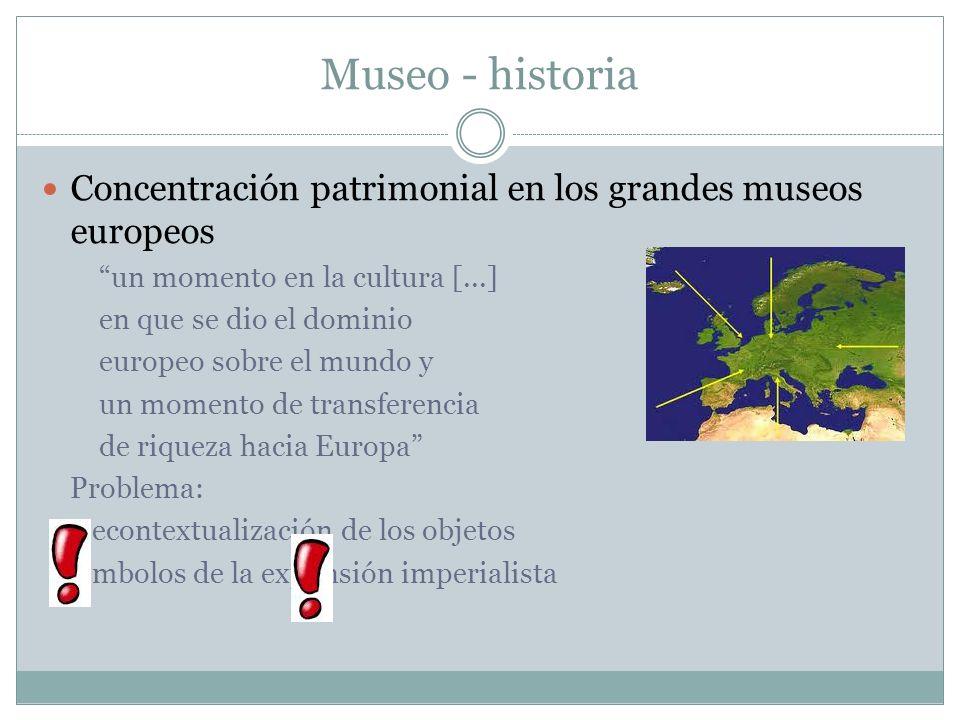 Museo - historiaConcentración patrimonial en los grandes museos europeos. un momento en la cultura [...]
